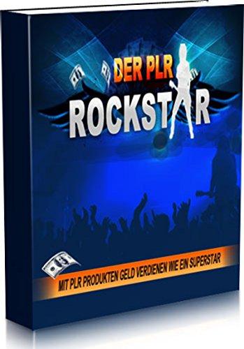 Der PLR Rockstar: Mit PLR Produkten Geld verdienen wie ein ...