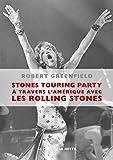 Stones Touring Party - A travers l'Amérique avec les Rolling Stones