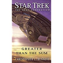 Star Trek: The Next Generation: Greater than the Sum by Christopher L. Bennett (2014-11-08)