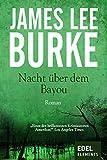 Nacht über dem Bayou (Detective Dave Robicheaux 9)