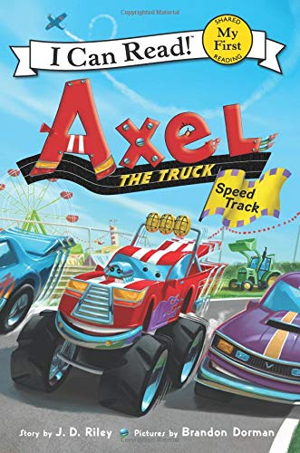 Axel the Truck: Speed Track (Axel the Truck: My First I Can Read!) por J. D. Riley