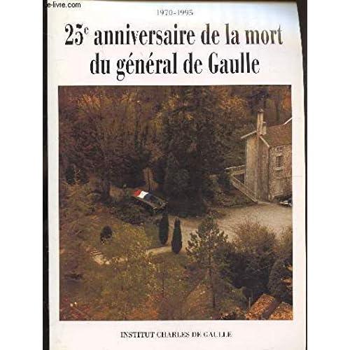 25e anniversaire de la mort du général de Gaulle : 1970-1995