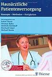 Haus?rztliche Patientenversorgung: Konzepte - Methoden - Fertigkeiten