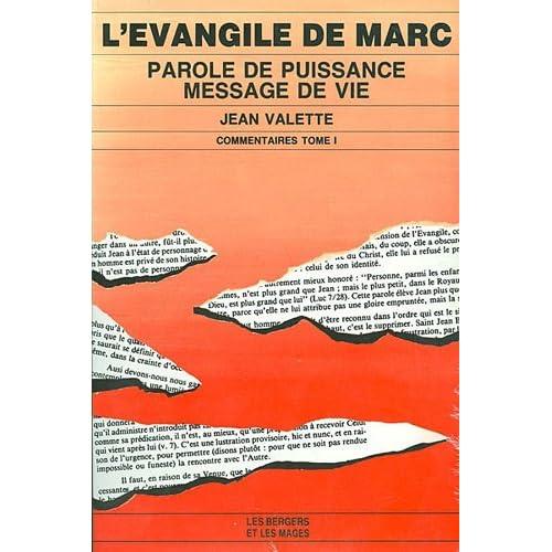 L'Evangile de Marc Tome 1 : Parole de puissance, message de vie