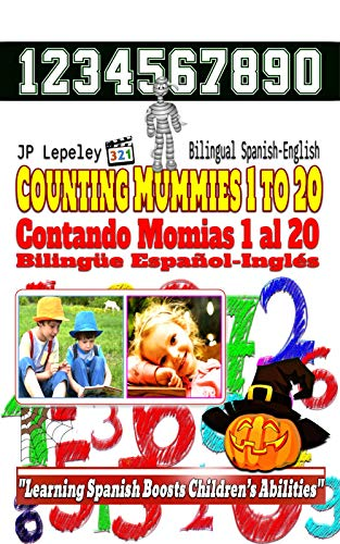 Counting Mummies 1 to 20. Bilingual Spanish-English: Contando Momias 1 al 20. Bilingüe Español-Inglés (English Edition)