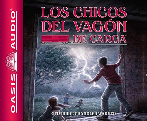 Los Chicos del Vagon de Carga (Los Chicos del vagon de carga / Boxcar Children Mysteries) por Gertrude Chandler Warner