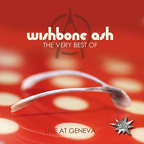 Wishbone Ash: The Very Best of - Live at Geneva (Audio CD)