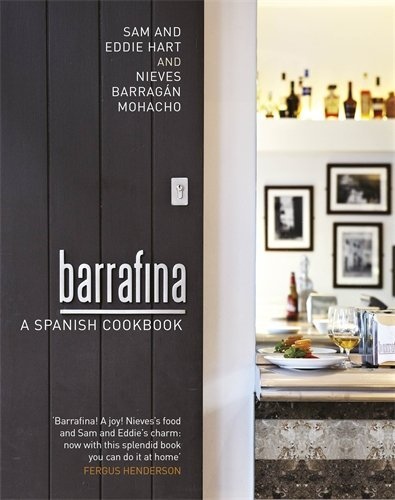 Barrafina: A Spanish Cookbook by Hart, Sam, Hart, Eddie, Barragan Mohacho, Nieves (July 7, 2011) Hardcover