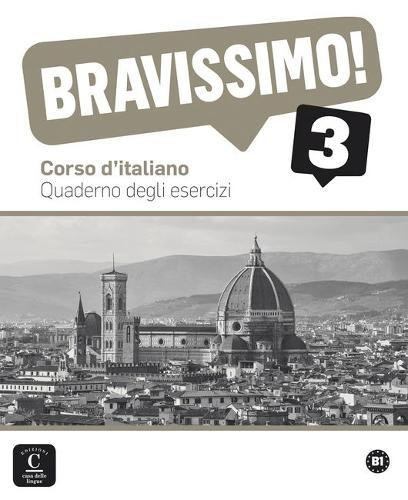 Bravissimo! 3 : Corso d'italiano : quaderno degli esercizi