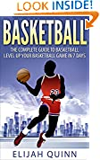 #4: Basketball: The Complete Guide To Basketball - Level Up Your Basketball Game In 7 Days