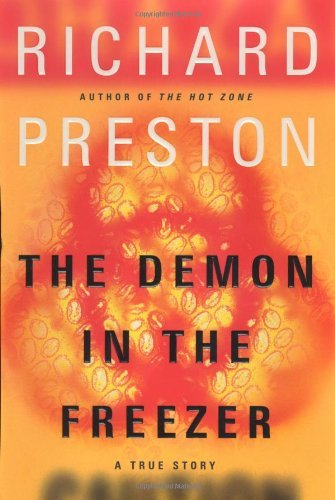 The Demon in the Freezer: A True Story by Richard Preston (2002-10-08)