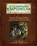 Image de Steampunk Emporium: Creating Fantastical Jewelry, Devices and Oddments from Asso