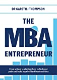 Book cover image for The MBA Entrepreneur: From school to startup: how to find your path and build your brilliant business idea
