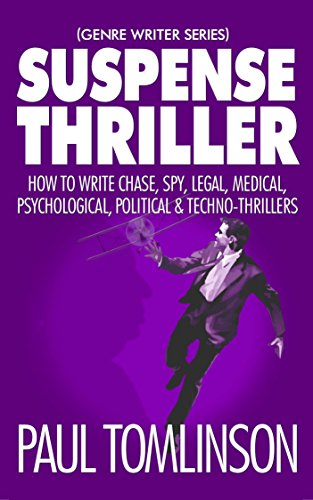 Suspense Thriller: How to Write Chase, Spy, Legal, Medical, Psychological, Political & Techno-Thrillers (Genre Writer Book 2) (English Edition)