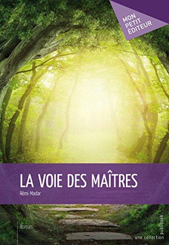 La Voie des maîtres par Rémi Madar