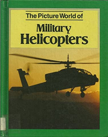 The Picture World of Military Helicopters (Picture World Series)