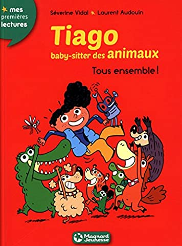 Tiago, baby-sitter des animaux (4) -Tous ensemble