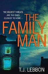 The Family Man by T.J. Lebbon (2016-08-11)