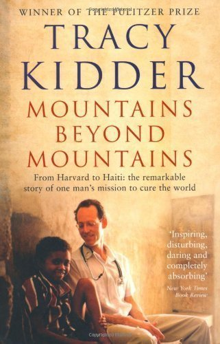 Mountains Beyond Mountains: One doctor's quest to heal the world of Kidder, Tracy on 13 January 2011
