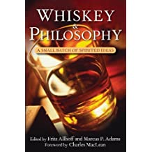 Whiskey and Philosophy: A Small Batch of Spirited Ideas (2009-10-01)