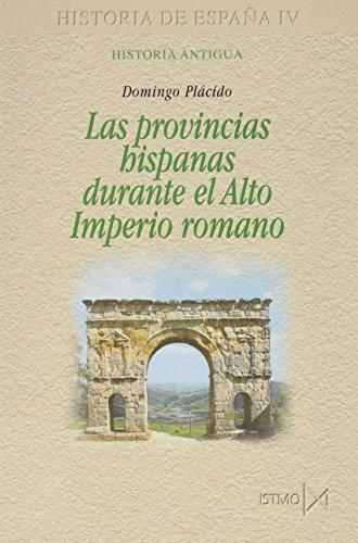 Las provincias hispanas durante el Alto Imperio romano (Fundamentos) por Domingo Plácido