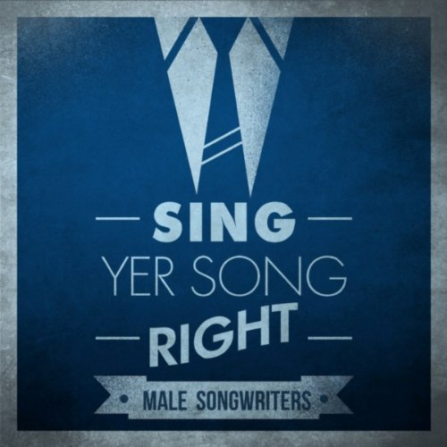 Sing Yer Song Right - Male Son...