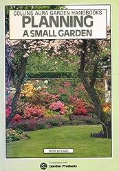 Planning a Small Garden (Aura Garden Handbooks)