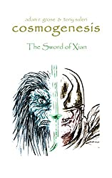Cosmogenesis: The Chronicles of Quongo: The Sword of Xian (Book Book 3)