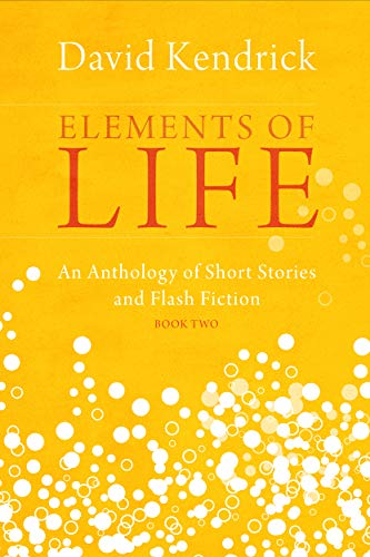 ELEMENTS OF LIFE (BOOK 2) (English Edition) eBook: David Kendrick ...
