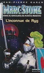 Service de surveillance des planètes primitives (3): L'Inconnue de Ryg