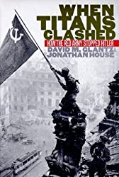 When Titans Clashed: How the Red Army Stopped Hitler (Modern War Studies) by David M. Glantz (1995-12-30)