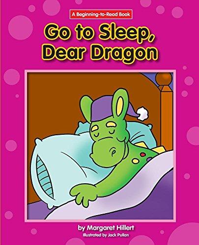 Go to Sleep, Dear Dragon (Beginning-to-Read: Dear Dragon)