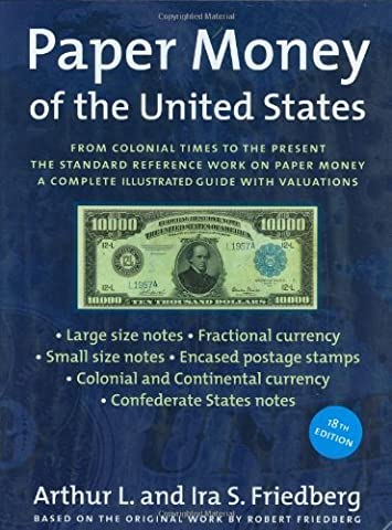 Paper Money of the United States: A Complete Illustrated Guide