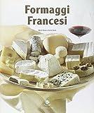 Formaggi francesi. Ediz. illustrata