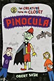 Pinocula (Creature from My Closet (Hardcover))