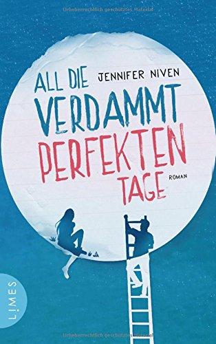 Buchseite und Rezensionen zu 'All die verdammt perfekten Tage: Roman' von Jennifer Niven