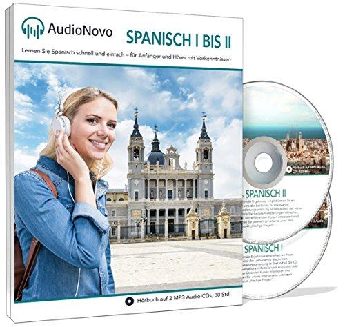AudioNovo Spanisch I – II: Schnell und einfach Spanisch lernen mit dem Audio-Sprachkurs für...