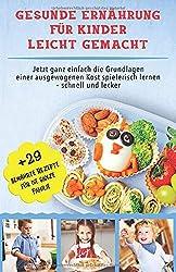 Gesunde Ernährung für Kinder leicht gemacht: Jetzt ganz einfach die Grundlagen einer ausgewogenen Kost spielerisch lernen - schnell und lecker. Bonus: 29 bewährte Rezepte für die ganze Familie.