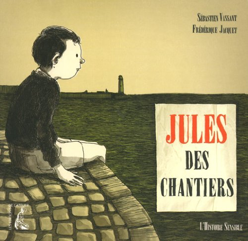 Jules des chantiers par Frédérique Jacquet