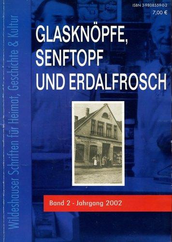 Glasknöpfe, Senftopf und Erdalfrosch. Wildeshauser Geschichte