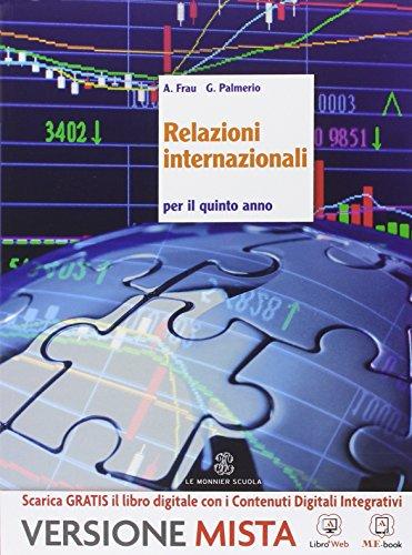 Relazioni internazionali. Per la 5ª classe delle Scuole superiori. Con e-book. Con espansione online