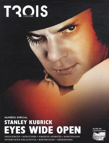 Trois couleurs, N° : Stanley Kubrick : Eyes wide open : Guide de l'exposition