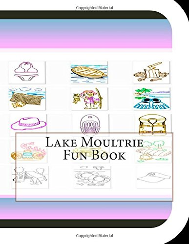 Lake Moultrie Fun Book: A Fun and Educational Book About Lake Moultrie