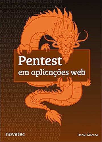 Pentest em aplicações web (Portuguese Edition) por Daniel Moreno