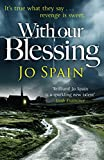 With Our Blessing (Inspector Tom Reynolds (Inspector Tom Reynolds 1) by Jo Spain