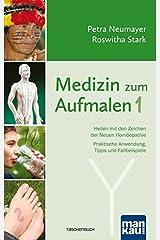 Medizin zum Aufmalen 1: Heilen mit den Zeichen der Neuen Homöopathie. Praktische Anwendung, Tipps und Fallbeispiele Taschenbuch