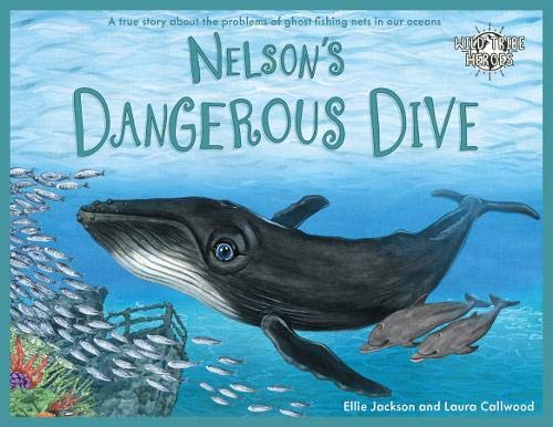c88fa9a766a Nelson's Dangerous Dive: A true story about the problems of ghost fishing  nets in our