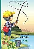 Mon Premier Carnet de Pêche: Carnet de pêche à remplir pour enfant | Cahier de suivi pour faire comme papa | Journal de bord du jeune pêcheur | ... la pêche | Couverture souple | Enfant pêcheur