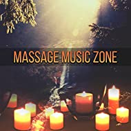 Massage Music Zone - Peaceful New Age Music for Backround to Massage, Spa Music, Relaxation