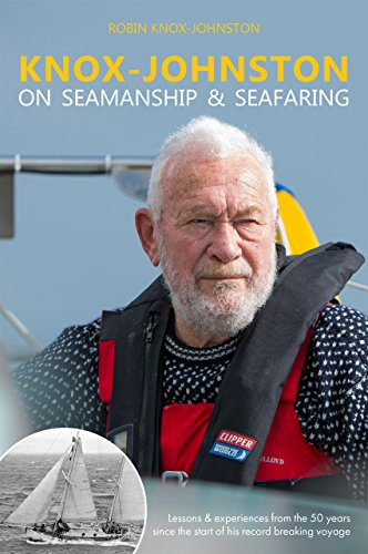 Descargar Epub Gratis Knox-Johnston on Seamanship & Seafaring: Lessons & experiences from the 50 years since the start of his record breaking voyage